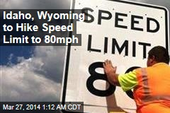 Idaho, Wyoming to Hike Speed Limit to 80MPH