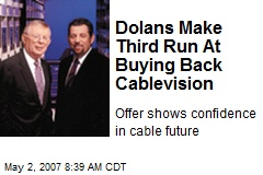 Dolans Make Third Run At Buying Back Cablevision