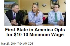 First State in America Opts for $10.10 Minimum Wage