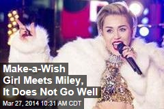 Make-a-Wish Girl Meets Miley, It Does Not Go Well