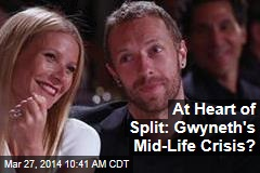 At Heart of Split: Gwyneth's Mid-Life Crisis?