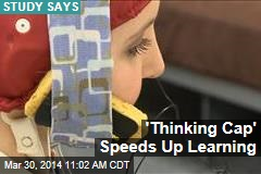'Thinking Cap' Speeds Up Learning