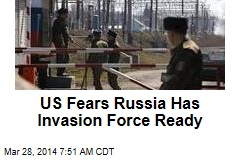 Pentagon Fears Russia Has Ukraine Invasion Force Ready