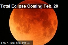 Total Eclipse Coming Feb. 20