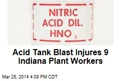 Acid Tank Blast Injures 9 Indiana Plant Workers