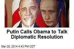 Putin Calls Obama to Talk Diplomatic Resolution