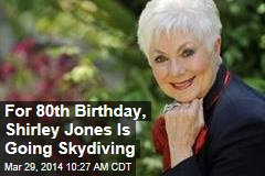 For 80th Birthday, Shirley Jones Is Going Skydiving
