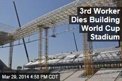 3rd Worker Dies Building World Cup Stadium