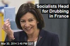 Socialists Head for Drubbing in France