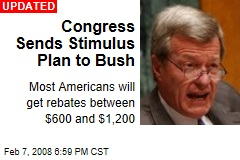 Congress Sends Stimulus Plan to Bush