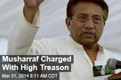 Musharraf Charged With High Treason