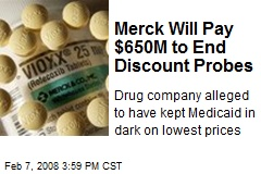 Merck Will Pay $650M to End Discount Probes