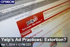Yelp's Ad Practices: Extortion?