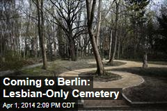 Coming to Berlin: Lesbian-Only Cemetery