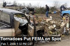 Tornadoes Put FEMA on Spot