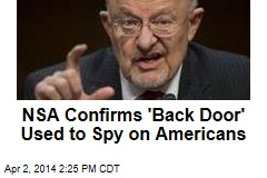 NSA Confirms 'Back Door' Used to Spy on Americans