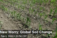 New Worry: Global Soil Change