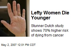 Lefty Women Die Younger