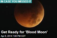 Get Ready for 'Blood Moon'