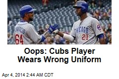 Oops: Cubs Player Wears Wrong Uniform