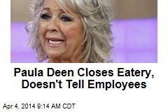Paula Deen Closes Eatery, Doesn't Tell Employees