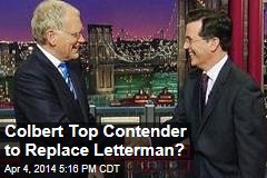 Colbert Top Contender to Replace Letterman?