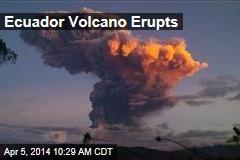 Ecuador Volcano Erupts