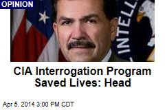 CIA Interrogation Program Saved Lives: Head