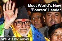 Meet World's New 'Poorest' Leader