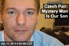 Czech Pair: Mystery Man Is Our Son