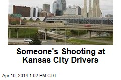 Someone's Shooting at Kansas City Drivers