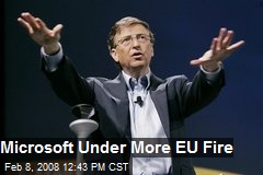 Microsoft Under More EU Fire