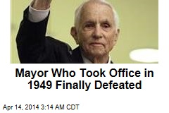 Mayor Who Took Office in 1949 Finally Defeated