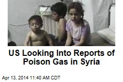 US Looking Into Reports of Poison Gas in Syria