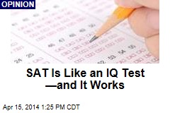 SAT Is Like an IQ Test —and It Works