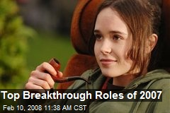 Top Breakthrough Roles of 2007