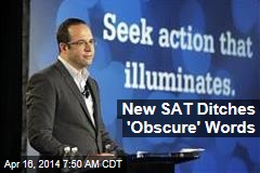 New SAT Ditches 'Obscure' Words