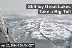 Still-Icy Great Lakes Take a Big Toll