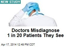 Doctors Misdiagnose 1 in 20 Patients They See