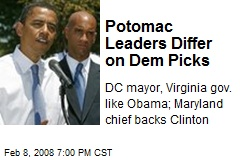 Potomac Leaders Differ on Dem Picks