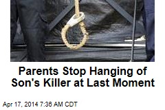 Parents Stop Hanging of Son's Killer at Last Moment
