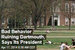 Bad Behavior Ruining Dartmouth, Says Its President