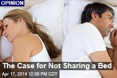 The Case for Not Sharing a Bed