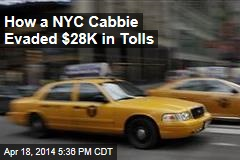 How a NYC Cabbie Evaded $28K in Tolls