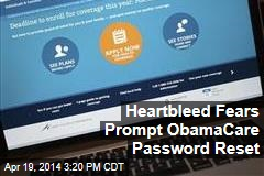 Heartbleed Fears Prompt ObamaCare Password Reset