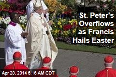 St. Peter's Overflows as Francis Hails Easter