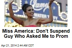 Miss America: Don't Suspend Guy Who Asked Me to Prom