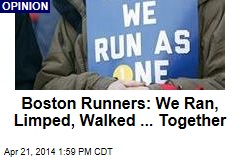 Boston Runners: We Ran, Limped, Walked ... Together