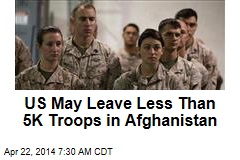 US May Leave Less Than 5K Troops in Afghanistan