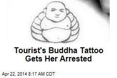 Tourist's Buddha Tattoo Gets Her Arrested